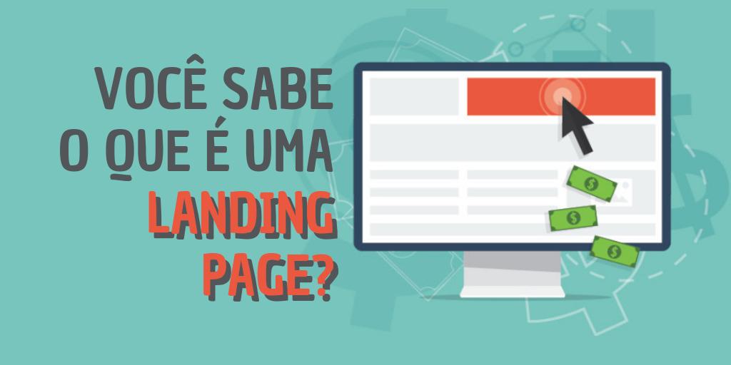 Você sabe o que é uma Landing Page?