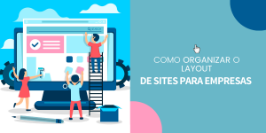 Como organizar layout de sites para empresas